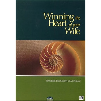 Winning the Heart of your Wife