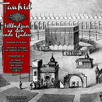 Tawhid: tillbedjan av den ende Guden Kurs