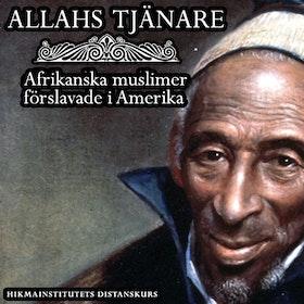 Allahs tjänare: afrikanska muslimer förslavade i Amerika Kurs