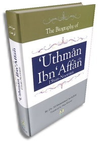 The Biography of Uthman Ibn Affan - Dhun-Noorayn