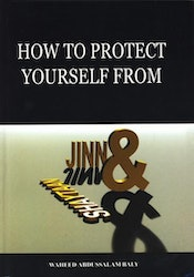 How to Protect Yourself from the Jinn and Shaytan