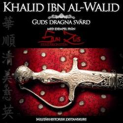 Khalid ibn al-Walid: Guds dragna svärd kurs