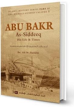 Abu Bakr As-Siddeeq: His Life & Times