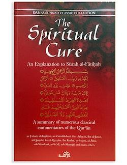 The Spiritual Cure: An Explation to Surah al-Fatihah