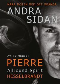 """Hesselbrandt, Pierre """"Andra Sidan : nära möten med det okända"""""""