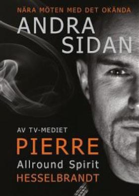 """Hesselbrandt, Pierre """"Andra Sidan : nära möten med det okända"""" INBUNDEN"""
