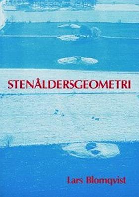 """Blomqvist, Lars, """"Stenåldersgeometri: Avancerade beräkningar bakom gånggrifterna på Falbygden, Västergötland."""""""