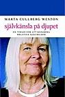 """Cullberg Weston, Marta """"Självkänsla på djupet - En terapi för att reparera negativa självbilder"""" POCKET"""