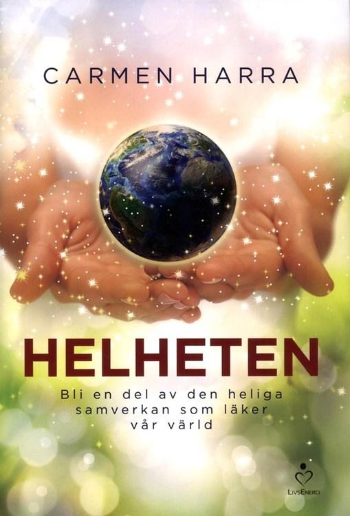 """Harra, Carmen """"Helheten: Bli en del av den heliga samverkan som läker vår värld"""" INBUNDEN"""