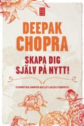 """Chopra Deepak """"Skapa dig själv på nytt"""""""