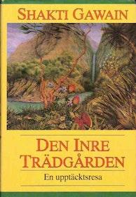 """Gawain, Shakti """"Den inre trädgården - En upptäcktsresa"""" INBUNDEN"""