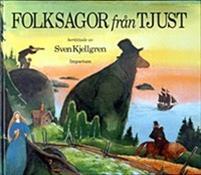 """Kjellgren, Sven """"Folksagor från Tjust"""" INBUNDEN"""