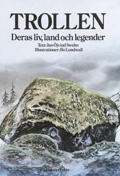 "Swahn, Jan-Öjvind - Lundwall, Bo ""Trollen : deras liv, land och legender"" INBUNDEN"
