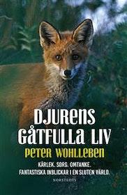 """Wohlleben, Peter """"Djurens gåtfulla liv - Kärlek. Sorg. Omtanke : fantastiska inblickar i en sluten värld"""" INBUNDEN"""