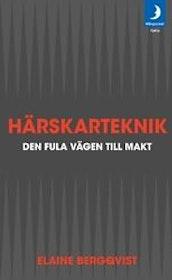 """Bergqvist, Elaine, """"Härskarteknik - den fula vägen till makt"""" ANTIKVARISK POCKET"""