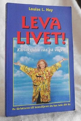 """Hay, Louise """"Leva livet: kärleksfulla råd på vägen"""" HÄFTAD"""