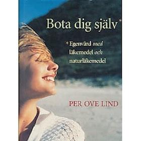 """Lind, Per Ove, leg. läk., """"Bota dig själv - egenvård med läkemedel och naturläkemedel"""" INBUNDEN"""