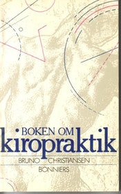 "Christiansen, Bruno ""Boken om kiropraktik"" HÄFTAD"