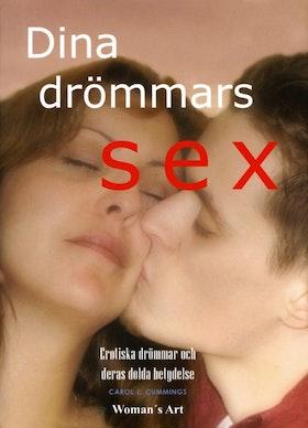"""Cummings, Carol """"Dina drömmars sex : erotiska drömmar och deras dolda betydelse"""" INBUNDEN"""