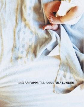 Ulf Lundén, Jag är pappa till Anna
