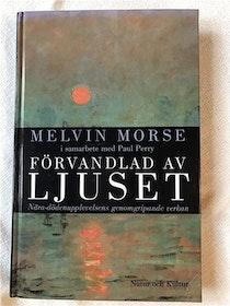 """Morse, Melvin & Paul Perry, """"Förvandlad av ljuset"""" KARTONNAGE"""