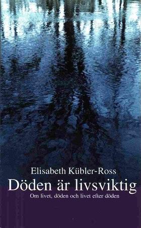 """Kübler-Ross, Elisabeth, """"Döden är livsviktig"""" POCKET"""