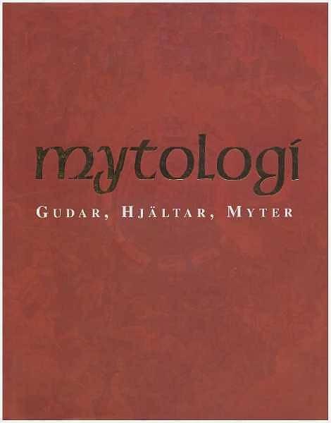"""Cotterell, Arthur """"Mytologi: gudar, hjältar, myter"""" INBUNDEN"""