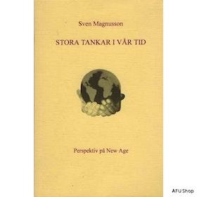 """Magnusson, Sven, """"Stora tankar i vår tid - perspektiv på New Age"""" ANTIKVARISK"""