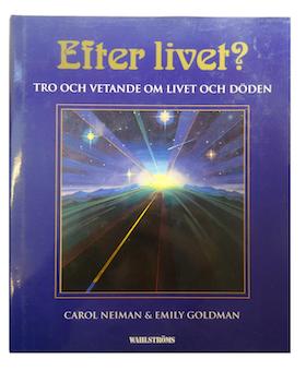 """Neiman, Carol & Emily Goldman, """"Efter livet?"""" INBUNDEN"""