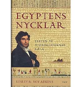 "Adkins, Lesley & Roy, ""Egyptens nycklar - Jakten på hieroglyfernas gåta"" INBUNDEN"