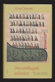 """Gurevitj, Aron """"Den svårfångade individen - Självsyn hos fornnordiska hjältar och medeltidens lärda i Europa"""" INBUNDEN"""