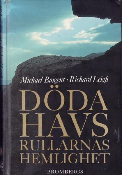 """Baigent Michael, & R. Leigh, """"Dödahavsrullarnas hemlighet"""" INBUNDEN ANTIKVARISK"""