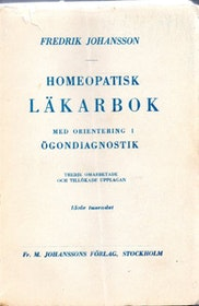 """Johansson, Fredrik """"Homeopatisk läkarbok. Med orientering i ögondiagnostik"""" HÄFTAD"""