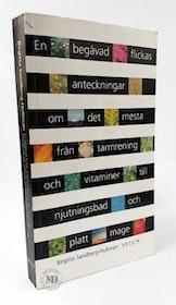 """Sandberg-Hultman, Birgitta """"En begåvad flickas anteckningar om det mesta från tarmrening och vitaminer till njutningsbad och platt mage"""" KARTONNAGE"""