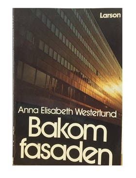"Westerlund, Anna Elisabeth ""Bakom fasaden"" HÄFTAD"