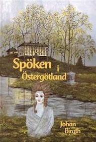 """Birath, Johan, """"Spöken i Östergötland"""" INBUNDEN"""