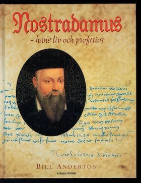 """Anderton, Bill """"Nostradamus - hans liv och profetior"""" INBUNDEN"""