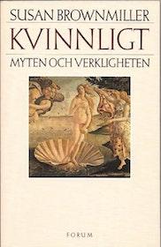 """Brown Miller, Susan """"Kvinnligt - myten och verkligheten"""" HÄFTAD"""