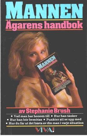 """Brush, Stephanie """"Mannen - ägarens handbok"""