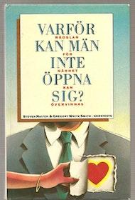 """Naifeh, Steven & White Smith, Gregory """"Varför kan män inte öppna sig!: rädslan för närhet kan övervinnas"""" KARTONNAGE"""