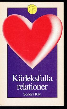 """Ray, Sondra """"Kärleksfulla relationer"""" HÄFTAD"""