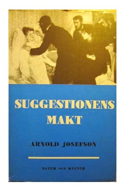 "Josefson, Arnold ""Suggestionens makt"" HÄFTAD"