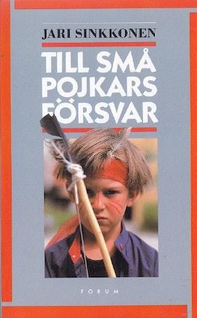 """Sinkkonen, Jari """"Till små pojkars försvar"""" HÄFTAD"""
