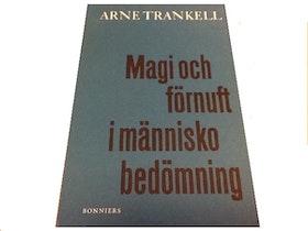 """Trankell, Arne """"Magi och förnuft i människobedömningen"""""""
