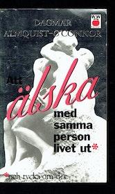 """Almquist-O´connor, Dagmar, """"Att älska med samma person livet ut - och tycka om det"""" KARTONNAGE"""