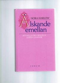 """Harlow, Nora, """"Älskande emellan: Att hålla den sexuella lusten levande"""" KARTONNAGE"""