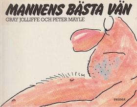 """Jolliffe, Gray & Peter Mayle, """"Mannens bästa vän"""" HÄFTAD"""