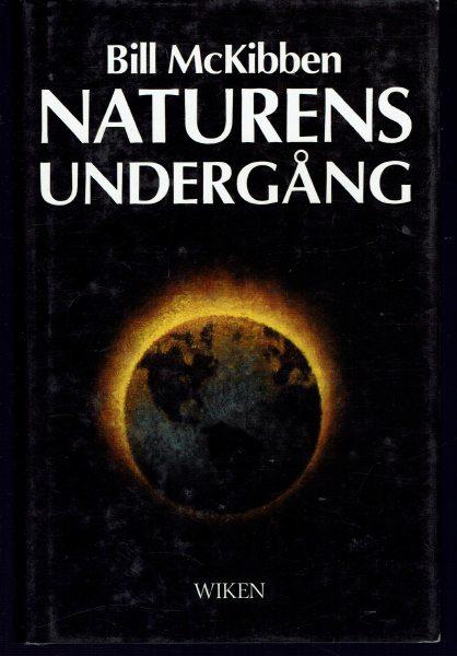 "McKibben, Bill ""Naturens undergång"" INBUNDEN"