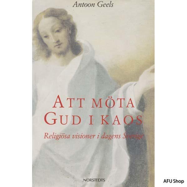 """Geels, Anton """"Att möta Gud i kaos"""" INBUNDEN"""