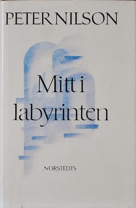 """Nilson, Peter, """"Mitt i labyrinten"""" INBUNDEN"""
